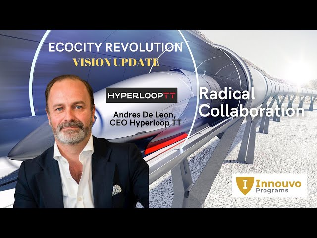 HyperloopTT: Radical Collaboration with Andres De Leon CEO