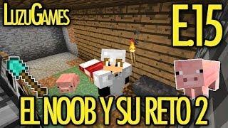 DE NUEVO JUNTOS MANOLO!! - E.15 El Noob y su Reto 2 - [LuzuGames]