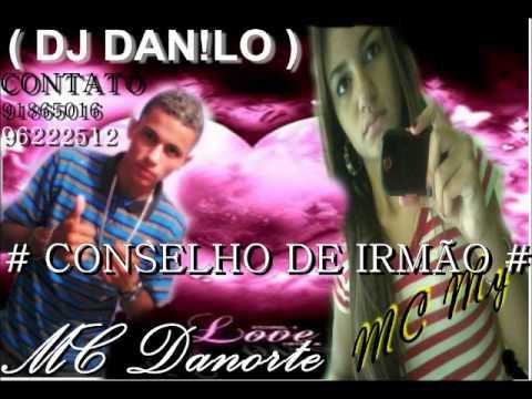 My E Danorte - Conselho De Irmão ((dj Danilo)) Jg