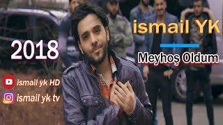 Ismail YK - Meyhos Oldum - 2018 - HD