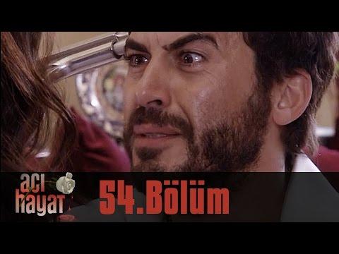 Acı Hayat 54.Bölüm Tek Part İzle (HD)