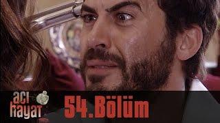 Acı Hayat 54 Bölüm Tek Part İzle HD