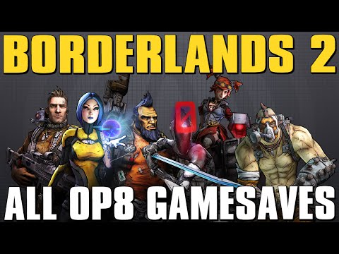 Borderlands 2 Complete OP 8 Game Save Set! Xbox 360, PS3, & PC