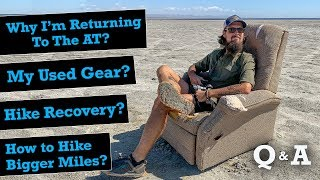 Why I'm Returning to the AT, My Used Gear, Post Hike Recovery, & Hiking Bigger Miles… Q&A