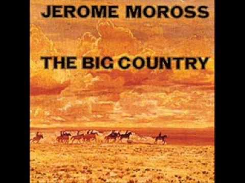 JEROME MOROSS - THE BIG COUNTRY - 1958
