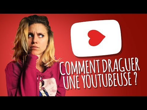 Comment draguer une Youtubeuse ?
