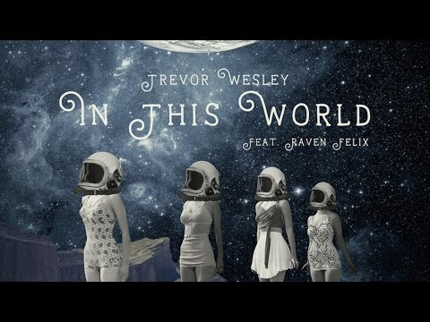 Trevor Wesley Ft. Raven - In This World (Official Audio)