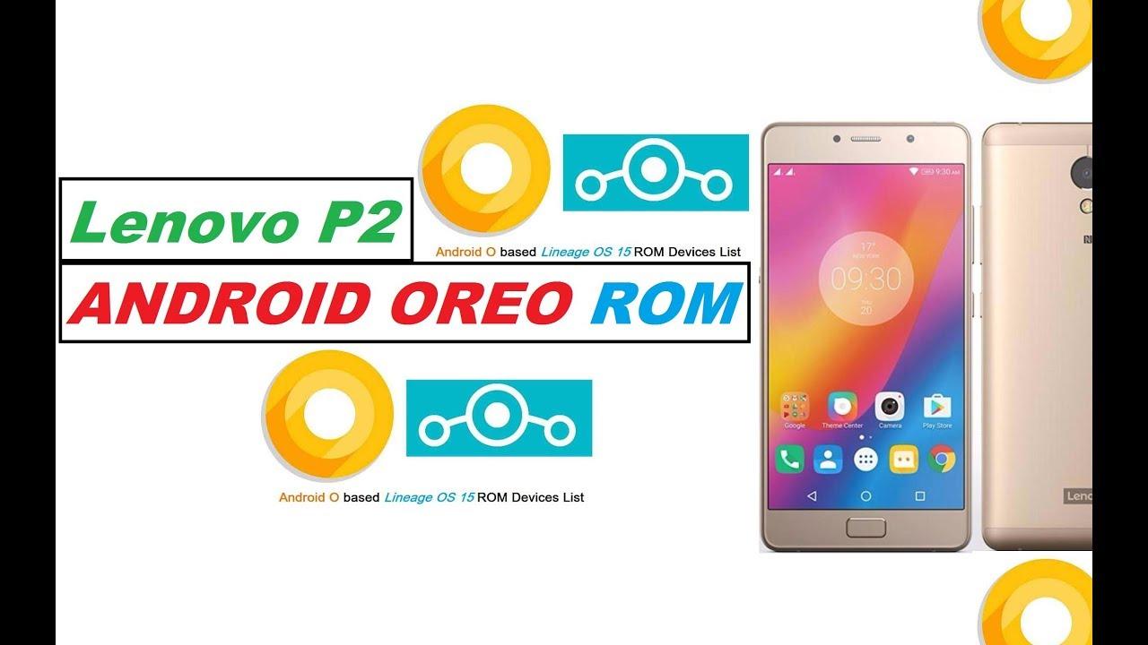 Lenovo P2 ANDROID OREO ROM