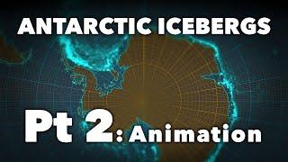 ICEBERG MAP: Part 2, Animation
