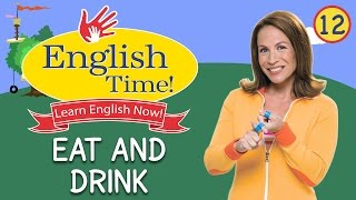 Eat and Drink  - English Time!