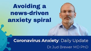 How to avoid a news-driven fear and anxiety spiral  (Daily Update 20)