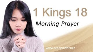 I HEAR THE SOUND OF ABUNDANCE - 1 KINGS 18 - MORNING PRAYER