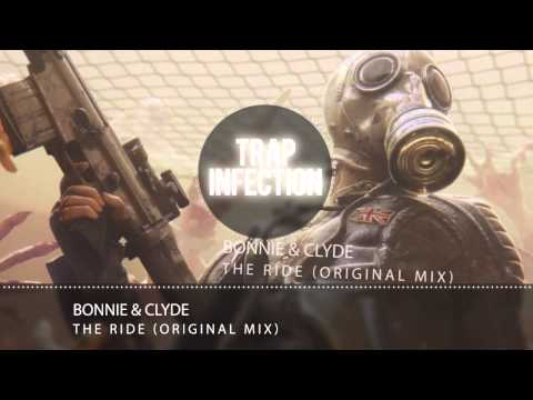 BONNIE & CLYDE - The Ride (Original Mix)