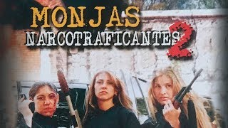 Monjas Narcotraficantes 2 (2004) | MOOVIMEX powered by Pongalo