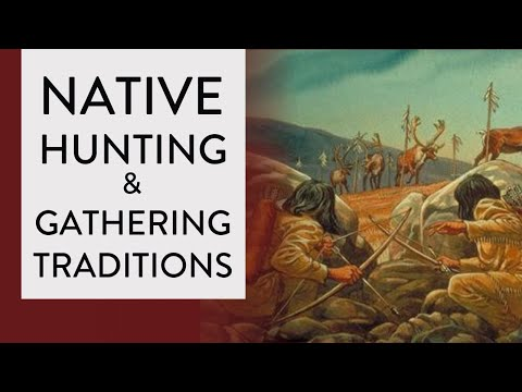 Cultural Traditions Of Native American Hunting & Gathering  🦌🍓🌽