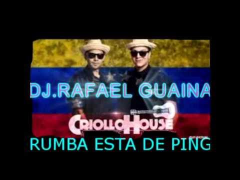 LA RUMBA ESTA  DE PINGA CRIOLLO HOUSE DJ RAFAEL GUAINA