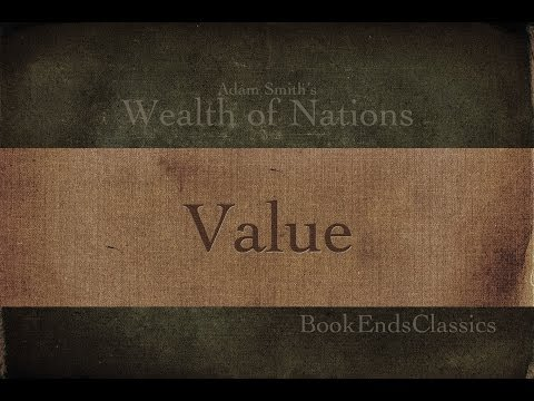 1.4B - Introduction to Value (Wealth of Nations Explained)