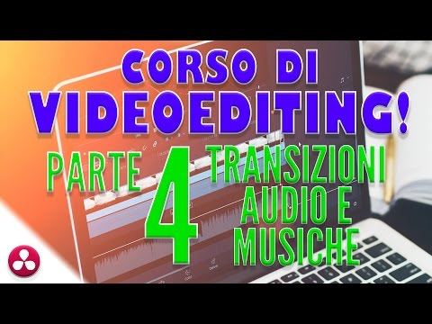 Corso di VIDEOEDITING (4 - Audio e Musica) | Tutorial Italiano DaVinci Resolve