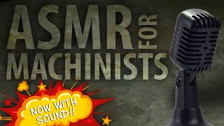 ASMR for Machinists!