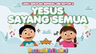 YESUS SAYANG SEMUA - LAGU SEKOLAH MINGGU - BANTEN KIDS REVIVAL