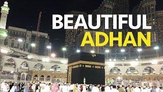 Makkah Beautiful Adhan 2019