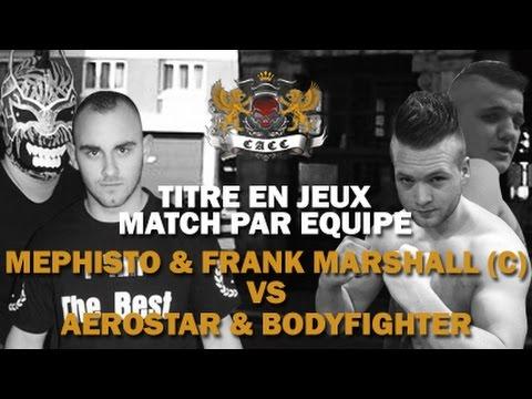 Cacc 2014 : Aerostar & BodyFighter vs Mephisto & Frank Marshall (c)
