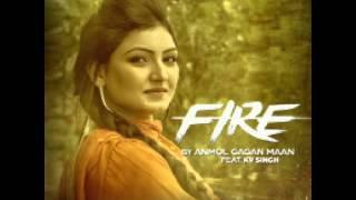 FIRE  ANMOL GAGAN MAAN FT. KV SINGH   LATEST SONG