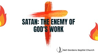 Satan: The Enemy of God's Work