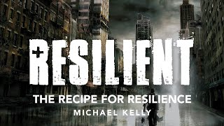 Resilient - The Recipe for Resilience