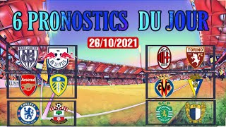 PRONOSTICS FOOT : MES 6 PRONOSTICS DU JOUR ( 26/10/2021 )