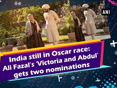 India still in Oscar race: Ali Fazal's 'Victoria and Abdul' gets two nominations - Bollywood News