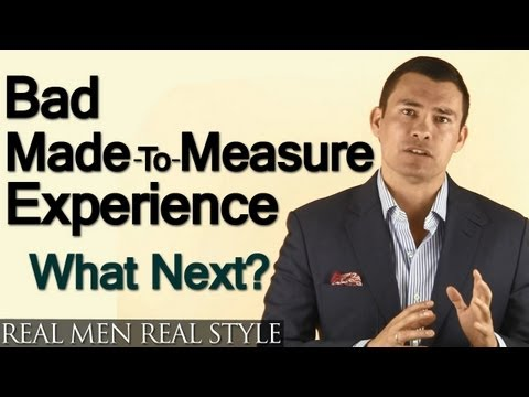 Bad Made To Measure Experience?  5 Tips On How To Recover From Horrible Made-To-Measure Clothing
