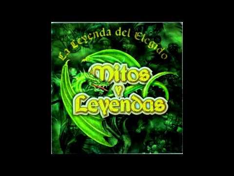Mitos y Leyendas - La Leyenda del Elegido (Full Album)