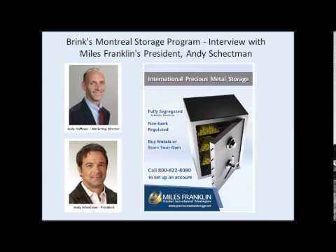 Brink's Montreal Storage Program - Interview with Miles Franklin's President, Andy Schectman