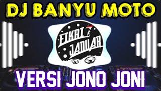 Download lagu DJ BANYU MOTO VERSI JONO JONI REMIX TERBARU 2020