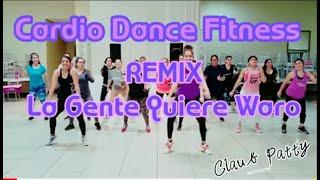 La Gente Quiere Waro / Dance Fitness Choreography [REMIX]