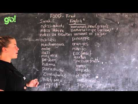 Video #27 - GO! presents: BEST Swahili Tutorials - FOOD FRUIT (live from Tanzania)