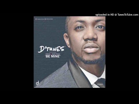 D'Tunes Ft Iyanya & Sean Tizzle - Be Mine (NEW 2015)