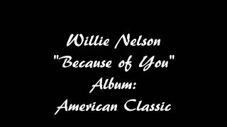 Willie Nelson Because of You