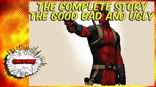 Deadpool The Good, The Bad, The Ugly - Complete Story thumbnail
