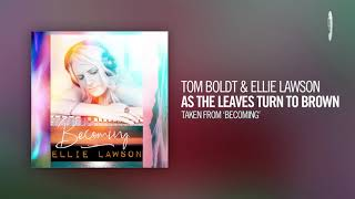 Tom Boldt & Ellie Lawson - As The Leaves Turn To Brown (Taken from the album - BECOMING)