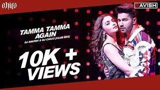 Tamma Tamma Again   Badrinath Ki Dulhania   Club Mix   DJ Ravish, DJ Chico & DJ Rahul Vaidya