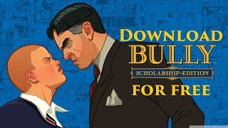 How to get bully scholarship edition pc for free