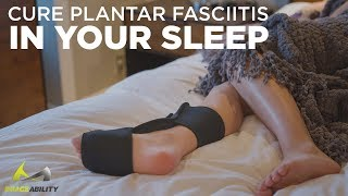 Cure Plantar Fasciitis Pain While You Sleep Using This Treatment Night Brace
