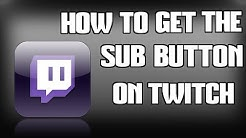 HOW TO GET A TWITCH SUB BUTTON!