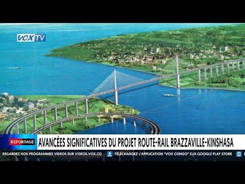 Avancées significatives du projet route rail Brazzaville kinshasa