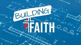 Building Faith 06.21.20
