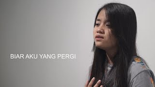 Gambar cover Biar Aku Yang Pergi - Aldy Maldini (Cover) by Hanin Dhiya