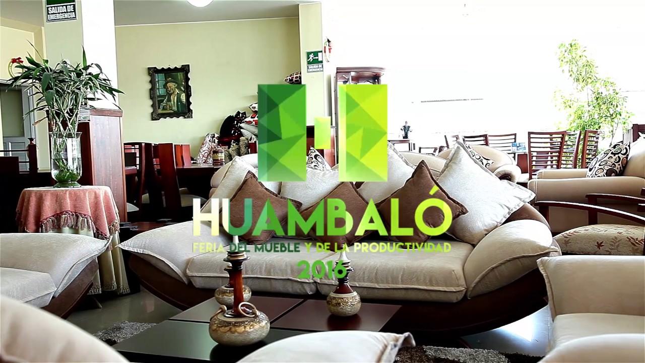 FERIA DEL MUEBLE Y LA PRODUCTIVIDAD HUAMBALO 2016 - YouTube