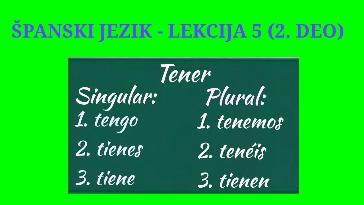 ŠPANSKI JEZIK - LEKCIJA 5: SADAŠNJE VREME (2. DEO)